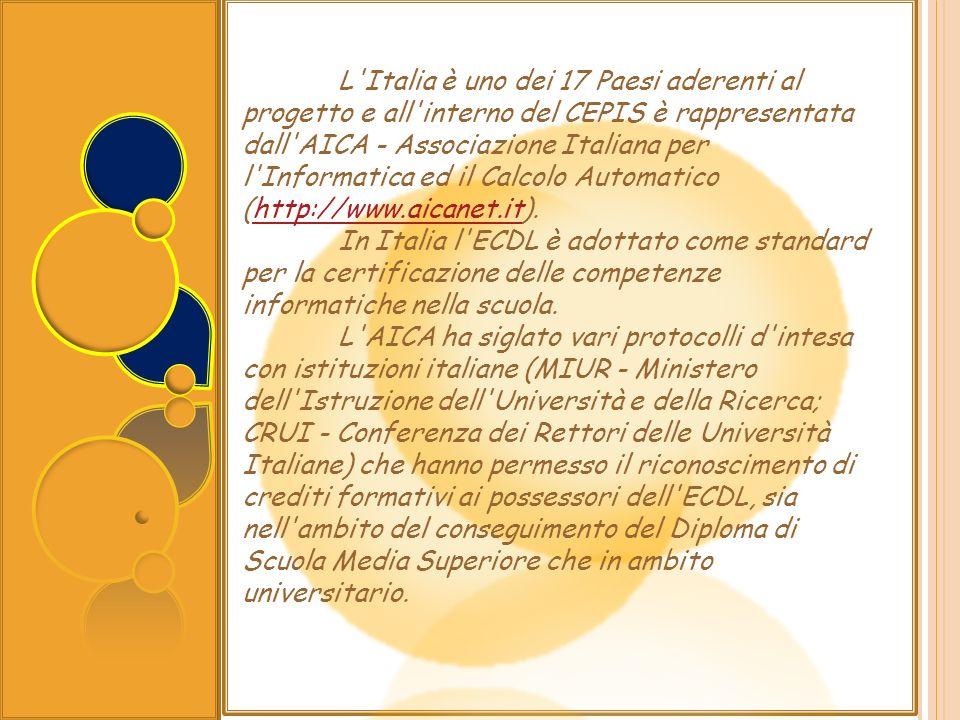 L'Italia è uno dei 17 Paesi aderenti al progetto e all'interno del CEPIS è rappresentata dall'AICA - Associazione Italiana per l'Informatica ed il Cal