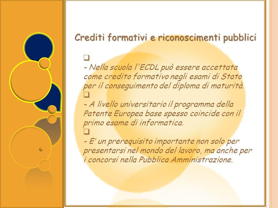 - Nella scuola l'ECDL può essere accettata come credito formativo negli esami di Stato per il conseguimento del diploma di maturità. - A livello unive