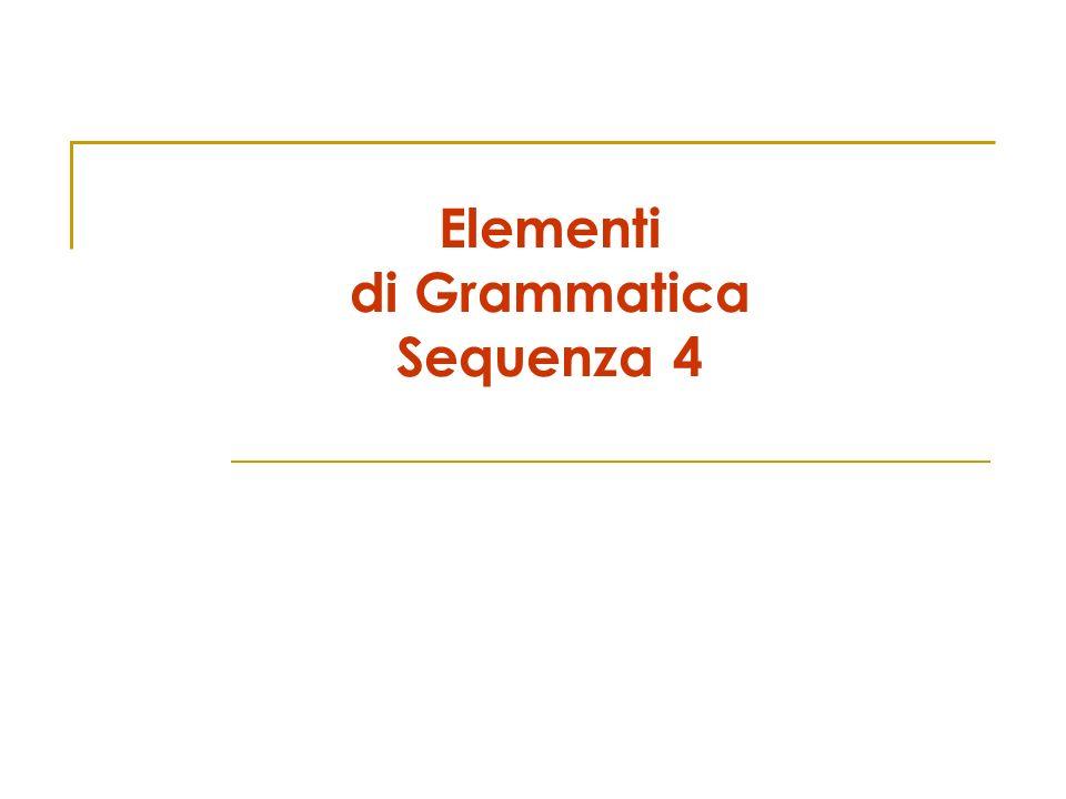 Elementi di Grammatica Sequenza 4