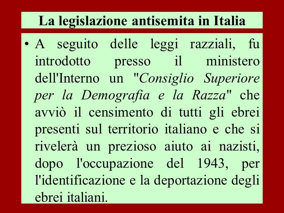 La legislazione antisemita in Italia A seguito delle leggi razziali, fu introdotto presso il ministero dell'Interno un