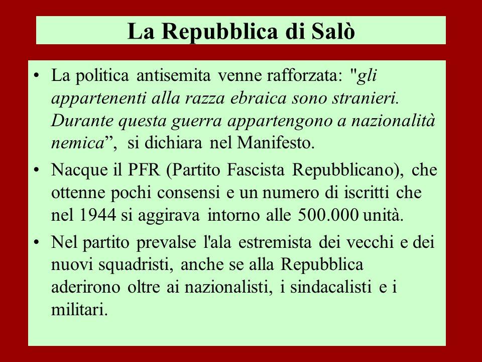 La Repubblica di Salò La politica antisemita venne rafforzata: