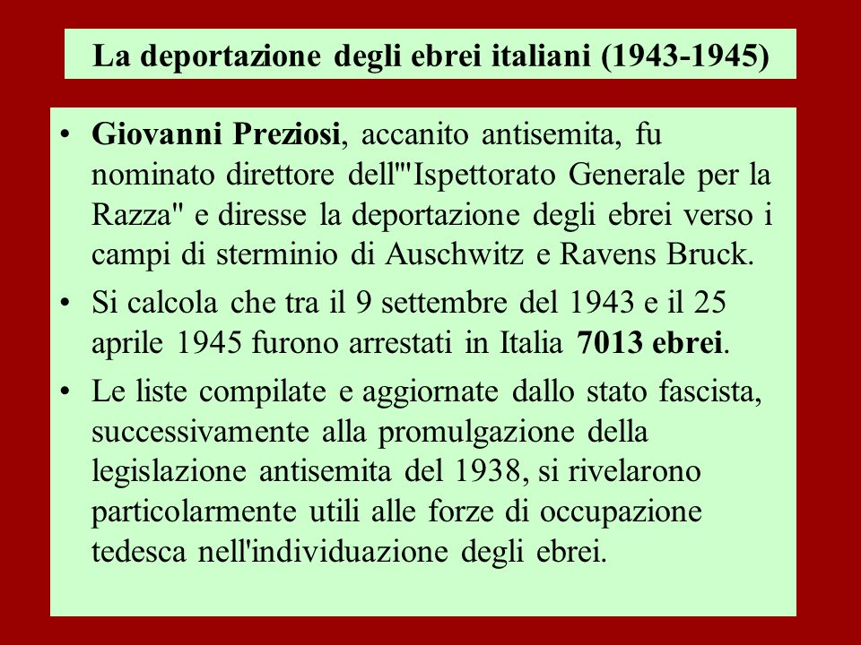 La deportazione degli ebrei italiani (1943-1945) Giovanni Preziosi, accanito antisemita, fu nominato direttore dell'