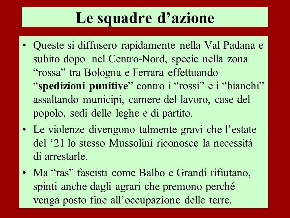 Le squadre dazione Queste si diffusero rapidamente nella Val Padana e subito dopo nel Centro-Nord, specie nella zona rossa tra Bologna e Ferrara effet