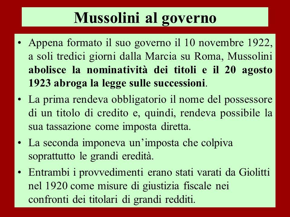 Mussolini al governo Appena formato il suo governo il 10 novembre 1922, a soli tredici giorni dalla Marcia su Roma, Mussolini abolisce la nominatività