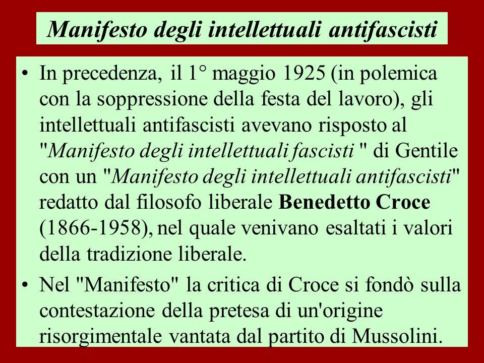 Manifesto degli intellettuali antifascisti In precedenza, il 1° maggio 1925 (in polemica con la soppressione della festa del lavoro), gli intellettual