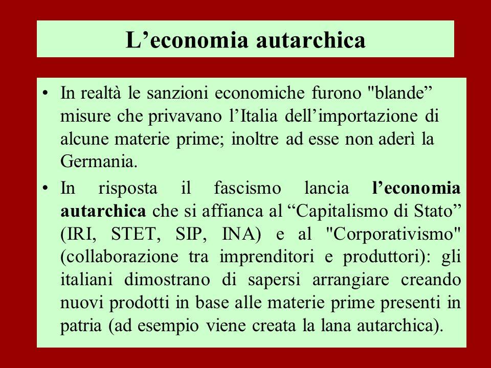 Leconomia autarchica In realtà le sanzioni economiche furono