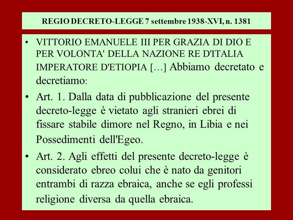 REGIO DECRETO-LEGGE 7 settembre 1938-XVI, n. 1381 VITTORIO EMANUELE III PER GRAZIA DI DIO E PER VOLONTA' DELLA NAZIONE RE D'ITALIA IMPERATORE D'ETIOPI
