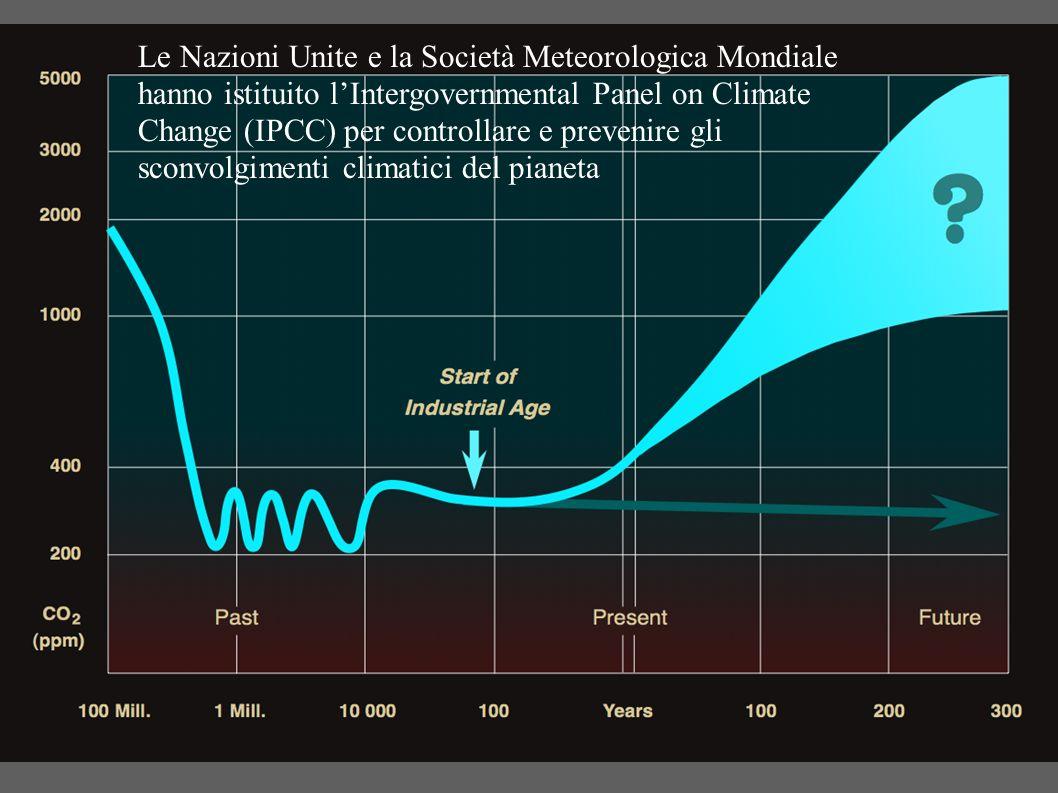 Le Nazioni Unite e la Società Meteorologica Mondiale hanno istituito lIntergovernmental Panel on Climate Change (IPCC) per controllare e prevenire gli