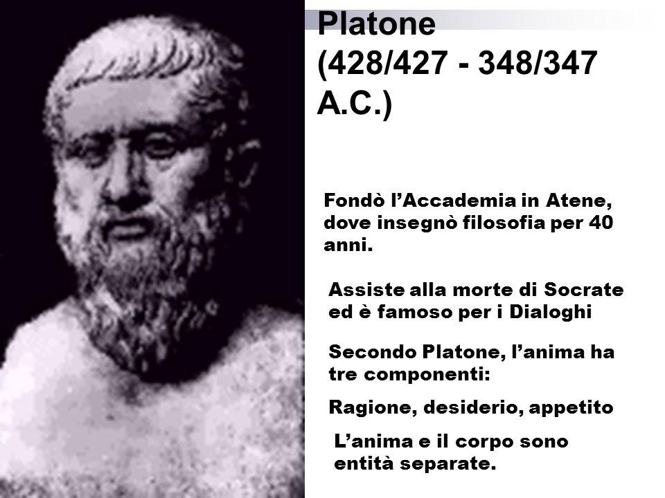 Platone (428/427 - 348/347 A.C.) Fondò lAccademia in Atene, dove insegnò filosofia per 40 anni.