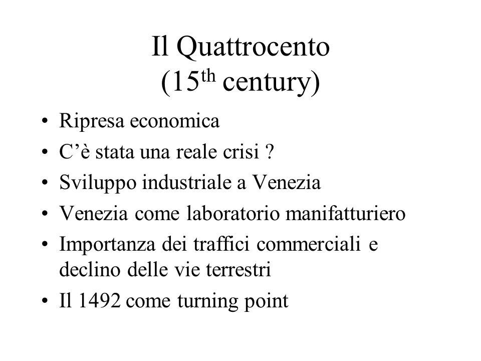 Il Quattrocento (15 th century) Ripresa economica Cè stata una reale crisi .
