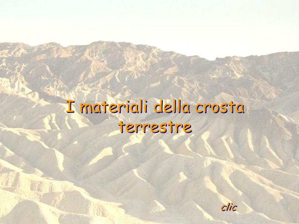 I materiali della crosta terrestre clic