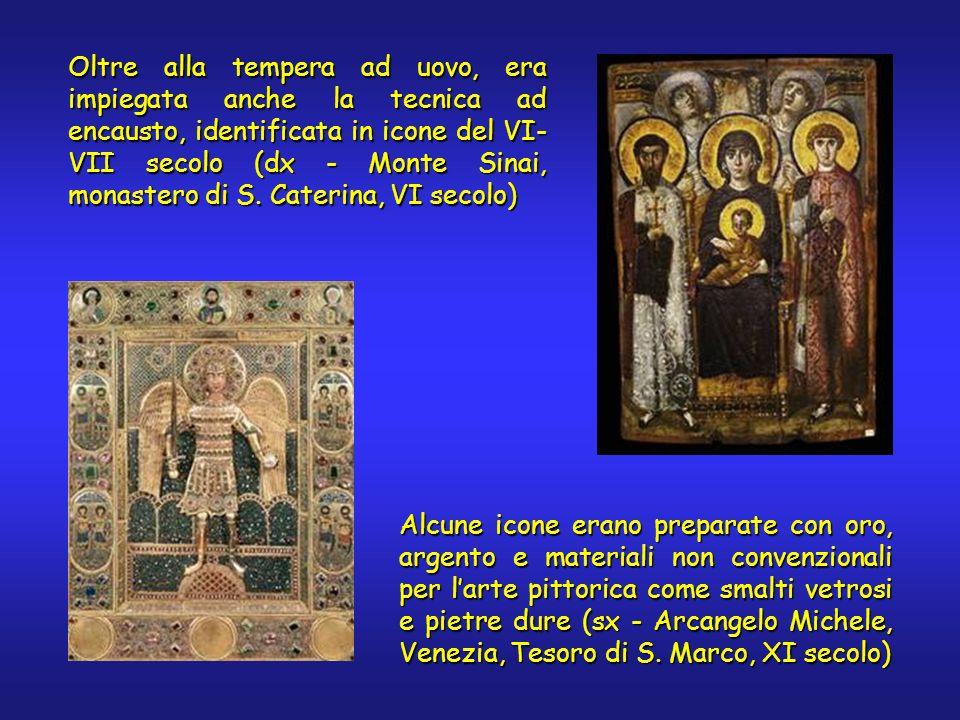 Oltre alla tempera ad uovo, era impiegata anche la tecnica ad encausto, identificata in icone del VI- VII secolo (dx - Monte Sinai, monastero di S.