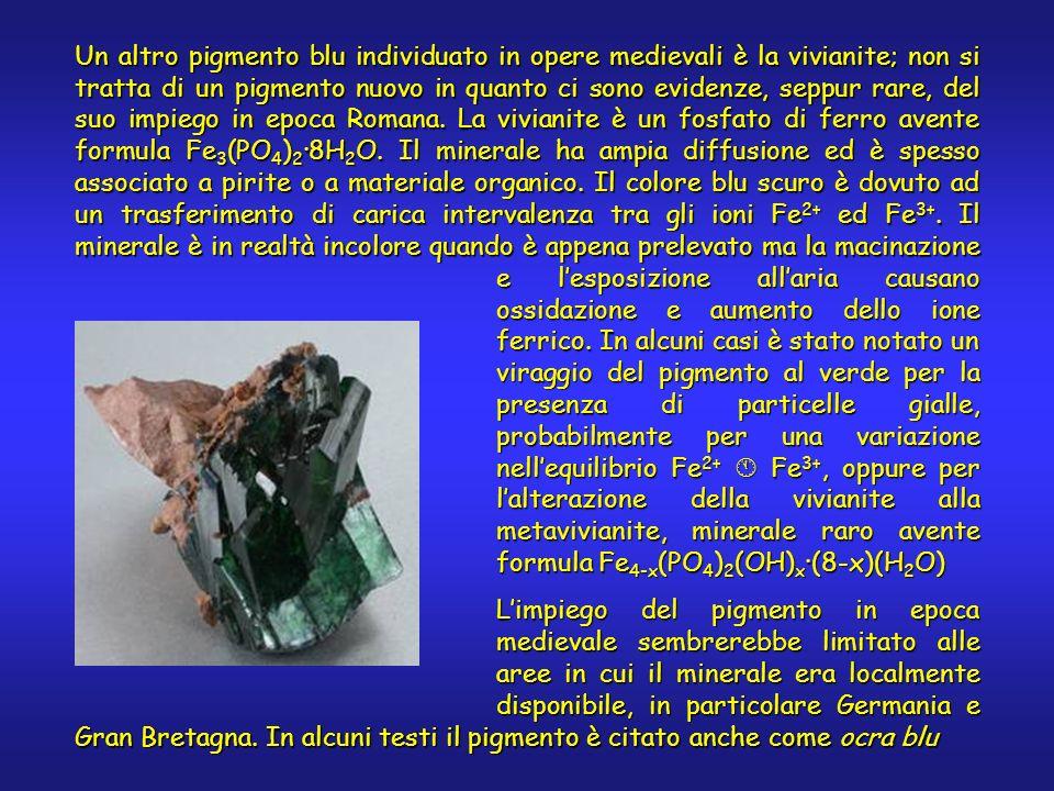 Un altro pigmento blu individuato in opere medievali è la vivianite; non si tratta di un pigmento nuovo in quanto ci sono evidenze, seppur rare, del suo impiego in epoca Romana.