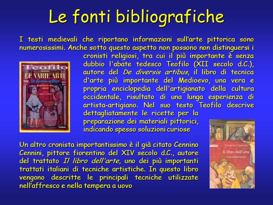 Le fonti bibliografiche I testi medievali che riportano informazioni sullarte pittorica sono numerosissimi.