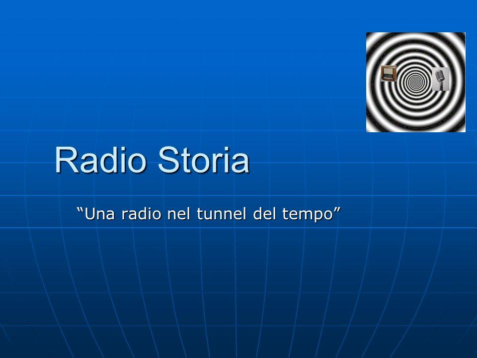 Radio Storia Una radio nel tunnel del tempo