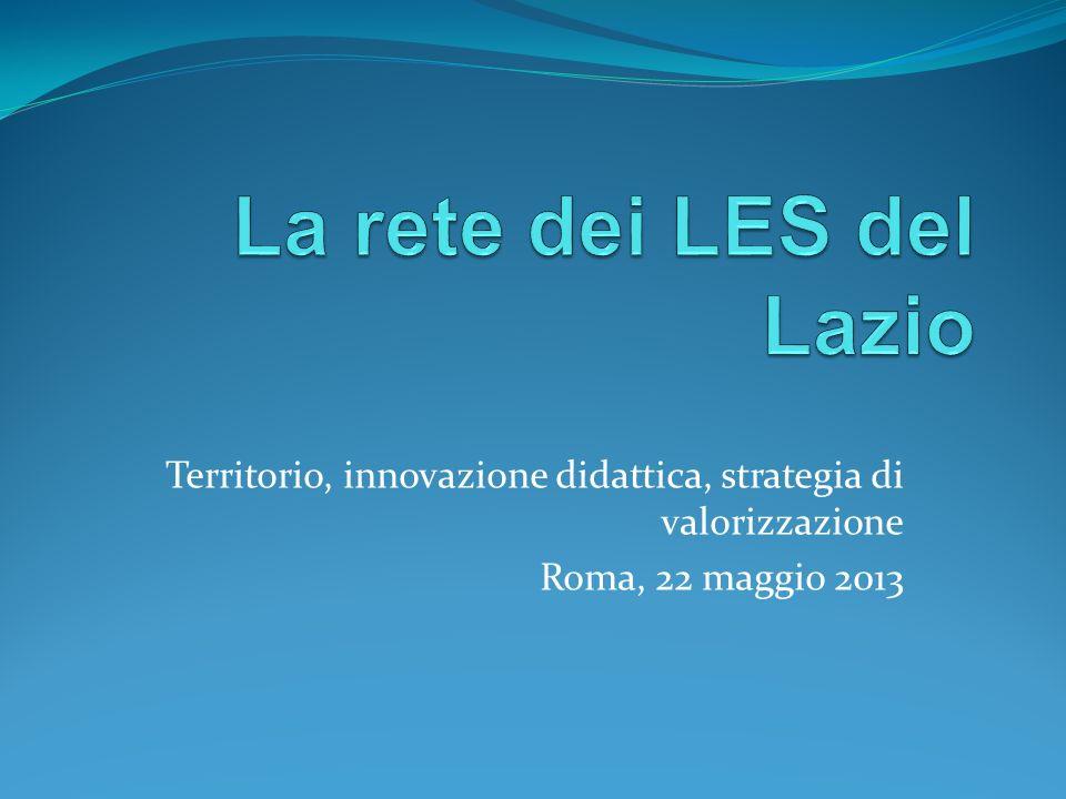 Territorio, innovazione didattica, strategia di valorizzazione Roma, 22 maggio 2013