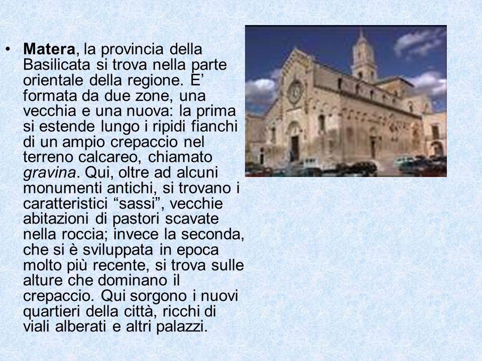 Matera, la provincia della Basilicata si trova nella parte orientale della regione. E formata da due zone, una vecchia e una nuova: la prima si estend