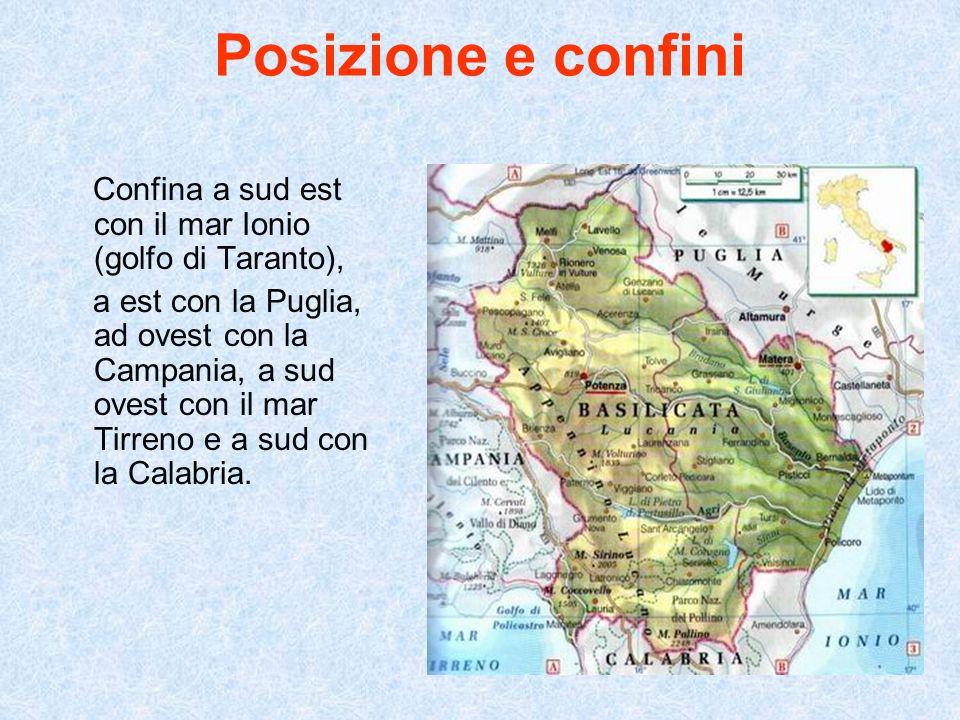 Posizione e confini Confina a sud est con il mar Ionio (golfo di Taranto), a est con la Puglia, ad ovest con la Campania, a sud ovest con il mar Tirre