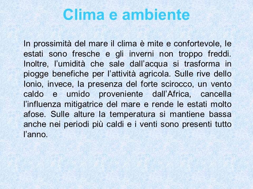 Clima e ambiente In prossimità del mare il clima è mite e confortevole, le estati sono fresche e gli inverni non troppo freddi.