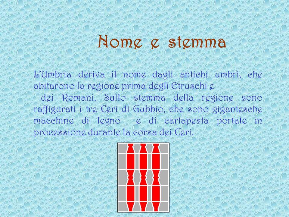 LUmbria deriva il nome dagli antichi umbri, che abitarono la regione prima degli Etruschi e dei Romani.