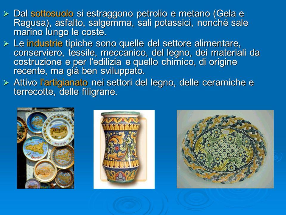 La principale risorsa è il turismo, favorito dalla varietà delle coste e dal mare pulito, dallo spettacolo dellEtna e dalle numerose testimonianze artistiche della storia millenaria dellisola.
