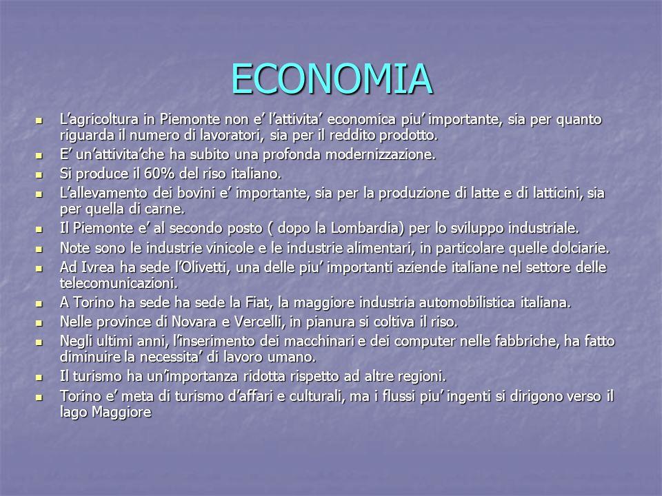 ECONOMIA Lagricoltura in Piemonte non e lattivita economica piu importante, sia per quanto riguarda il numero di lavoratori, sia per il reddito prodot