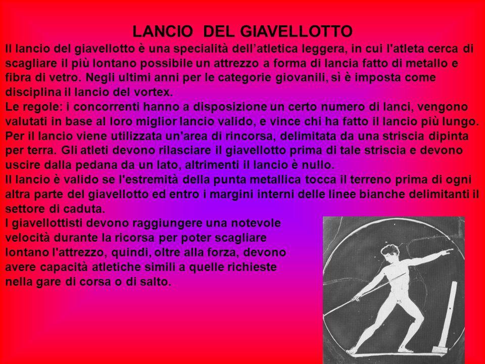 LANCIO DEL GIAVELLOTTO Il lancio del giavellotto è una specialità dellatletica leggera, in cui l'atleta cerca di scagliare il più lontano possibile un