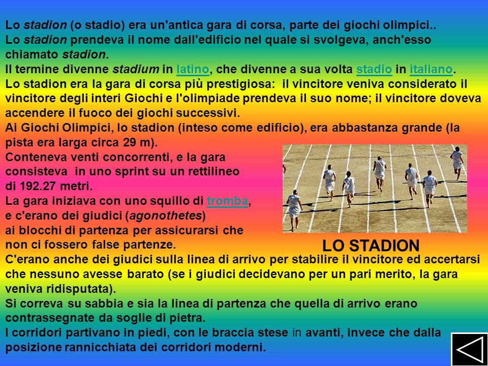 Lo stadion (o stadio) era un'antica gara di corsa, parte dei giochi olimpici.. Lo stadion prendeva il nome dall'edificio nel quale si svolgeva, anch'e