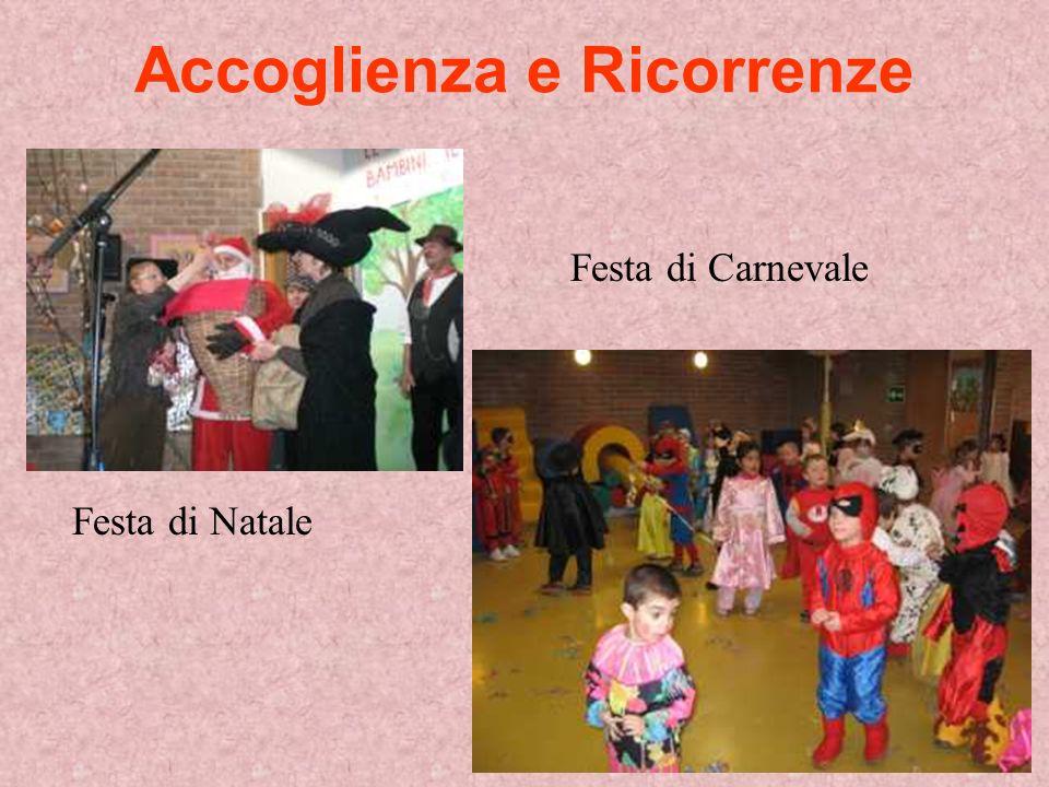 Accoglienza e Ricorrenze Festa di Natale Festa di Carnevale