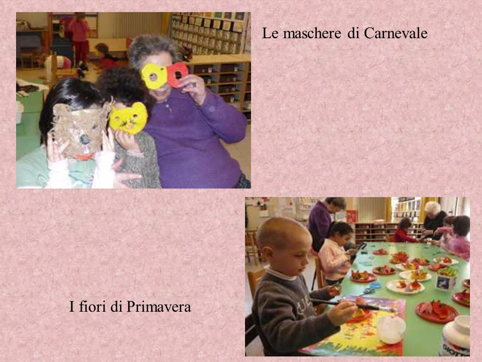 I fiori di Primavera Le maschere di Carnevale