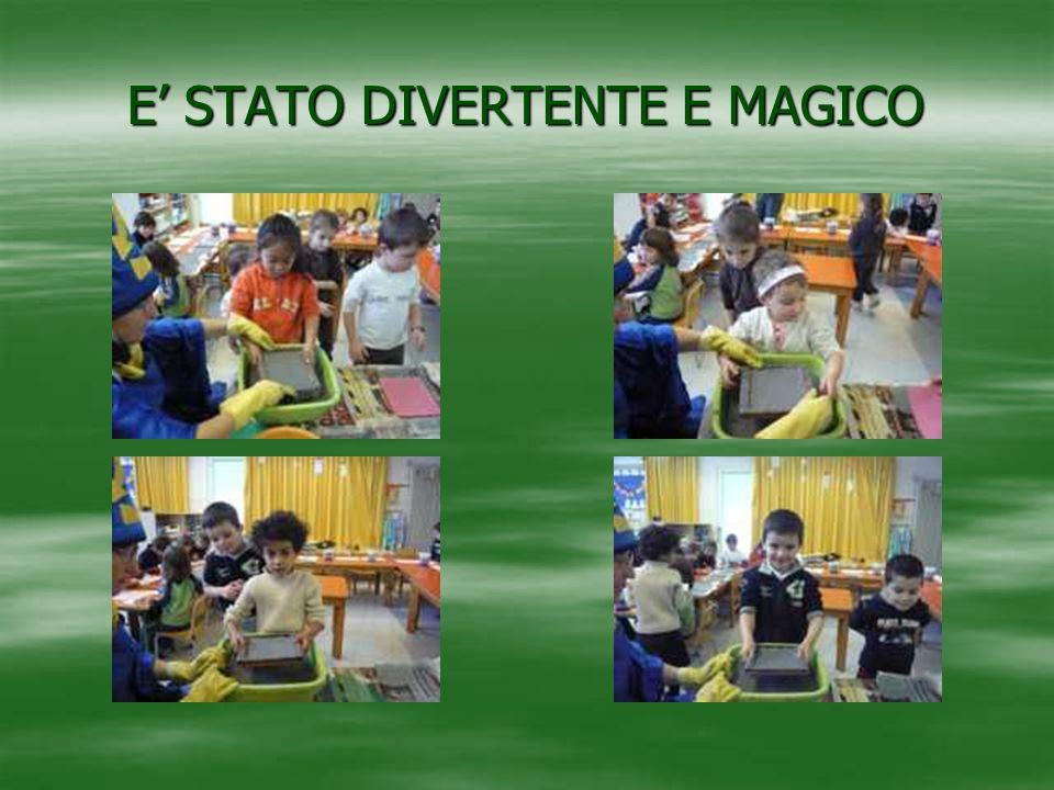 E STATO DIVERTENTE E MAGICO