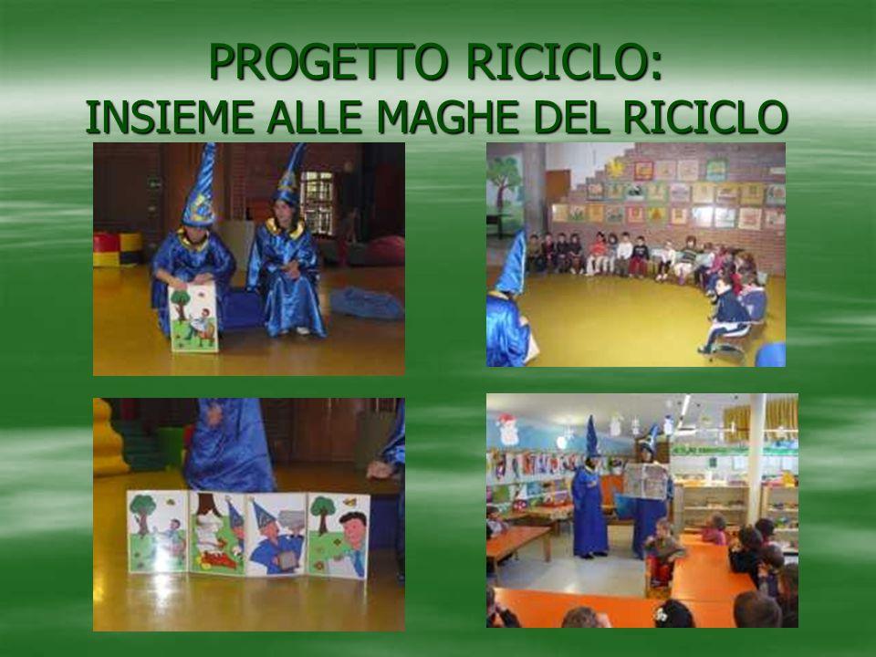 PROGETTO RICICLO: INSIEME ALLE MAGHE DEL RICICLO