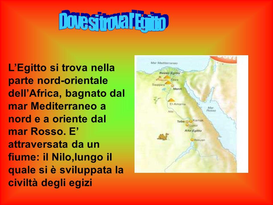 LEgitto si trova nella parte nord-orientale dellAfrica, bagnato dal mar Mediterraneo a nord e a oriente dal mar Rosso. E attraversata da un fiume: il