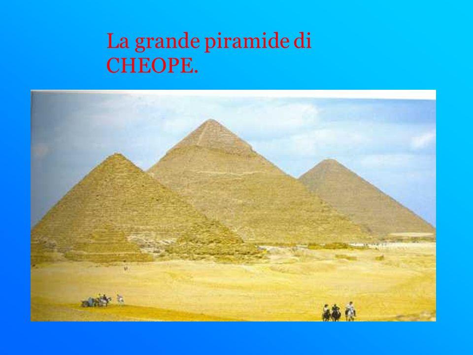 La grande piramide di CHEOPE.