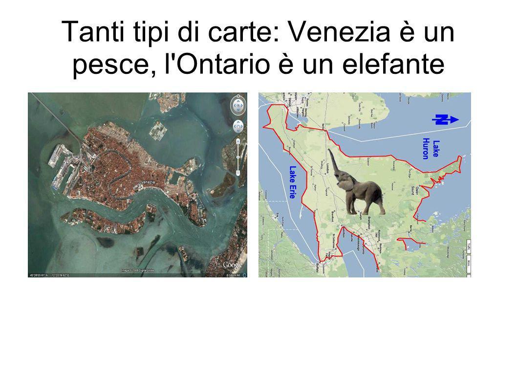 Tanti tipi di carte: Venezia è un pesce, l'Ontario è un elefante
