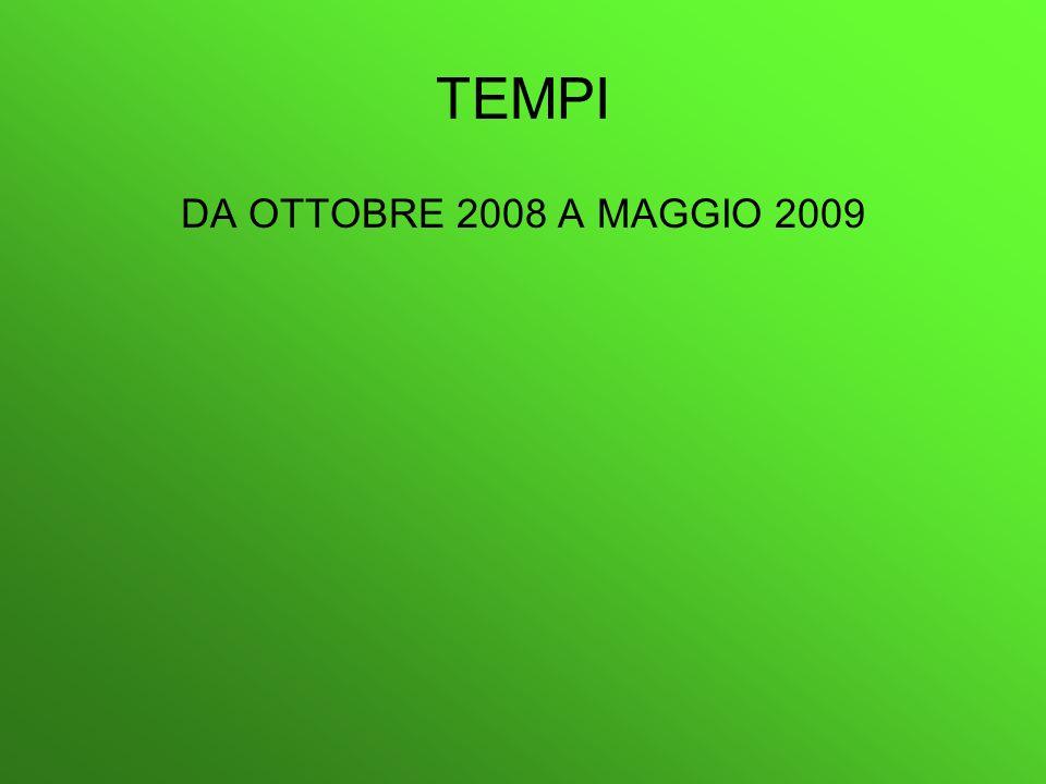 TEMPI DA OTTOBRE 2008 A MAGGIO 2009