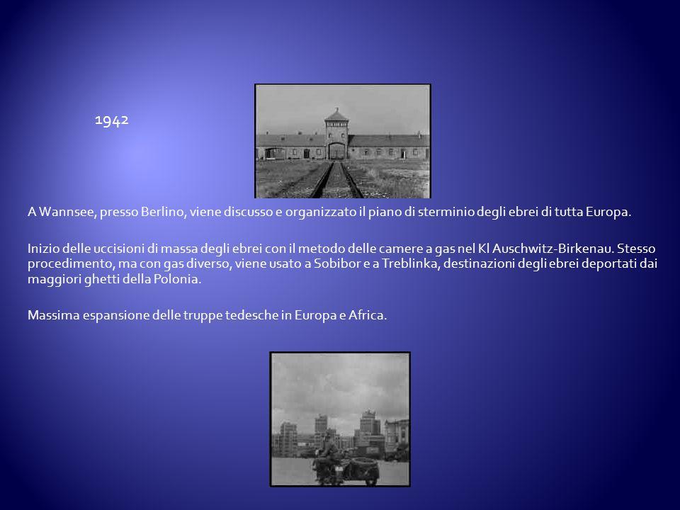 A Wannsee, presso Berlino, viene discusso e organizzato il piano di sterminio degli ebrei di tutta Europa. Inizio delle uccisioni di massa degli ebrei