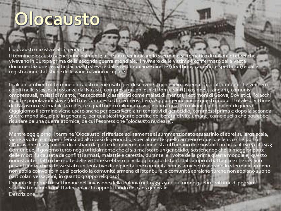 L'olocausto nazista e altri genocidi Il termine olocausto viene principalmente utilizzato per indicare lo sterminio sistematico di milioni di ebrei ch