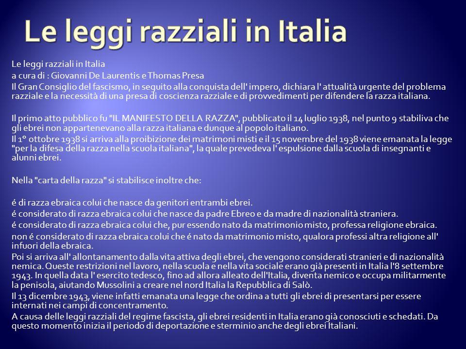Le leggi razziali in Italia a cura di : Giovanni De Laurentis e Thomas Presa Il Gran Consiglio del fascismo, in seguito alla conquista dell' impero, d