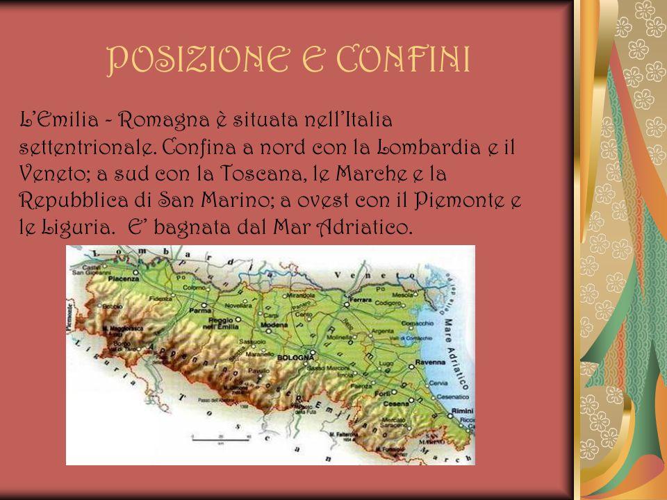 POSIZIONE E CONFINI LEmilia - Romagna è situata nellItalia settentrionale. Confina a nord con la Lombardia e il Veneto; a sud con la Toscana, le March