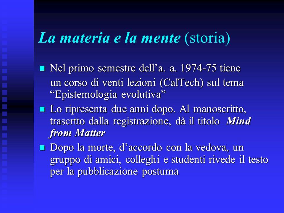 La materia e la mente (storia) Nel primo semestre della. a. 1974-75 tiene Nel primo semestre della. a. 1974-75 tiene un corso di venti lezioni (CalTec