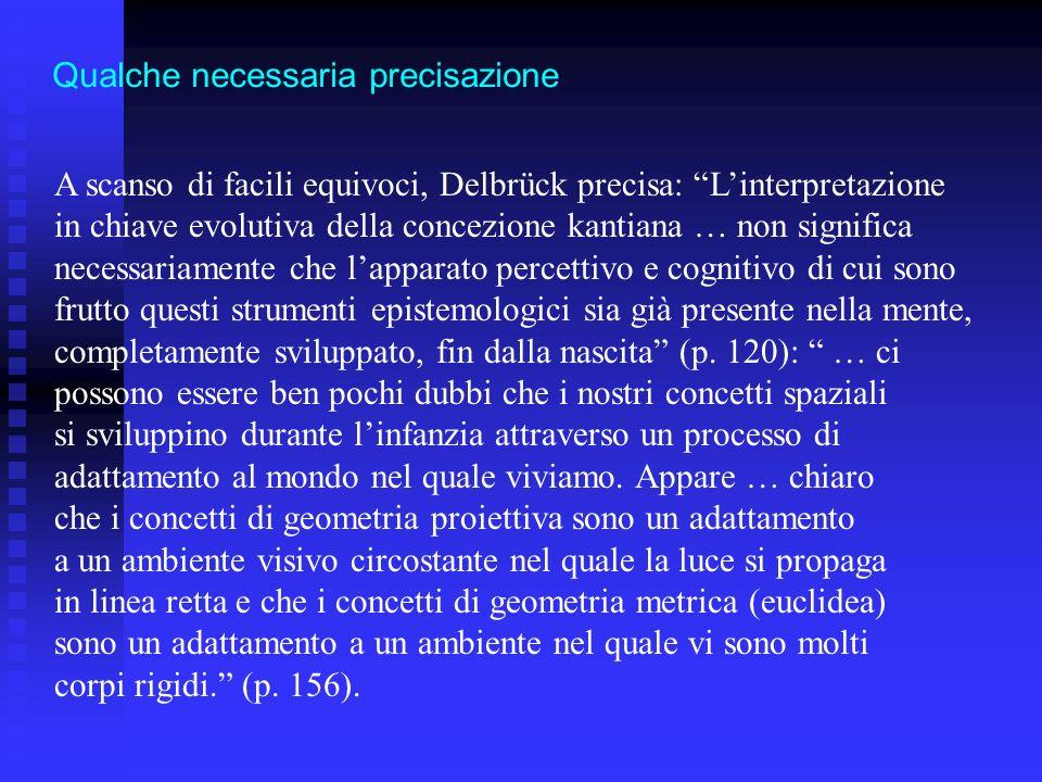 A scanso di facili equivoci, Delbrück precisa: Linterpretazione in chiave evolutiva della concezione kantiana … non significa necessariamente che lapp