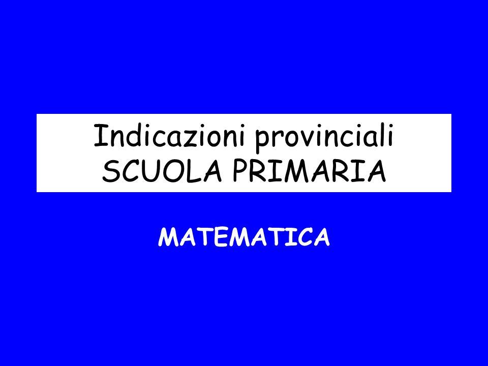 Indicazioni provinciali SCUOLA PRIMARIA MATEMATICA