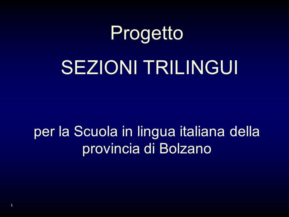 Progetto SEZIONI TRILINGUI per la Scuola in lingua italiana della provincia di Bolzano 1