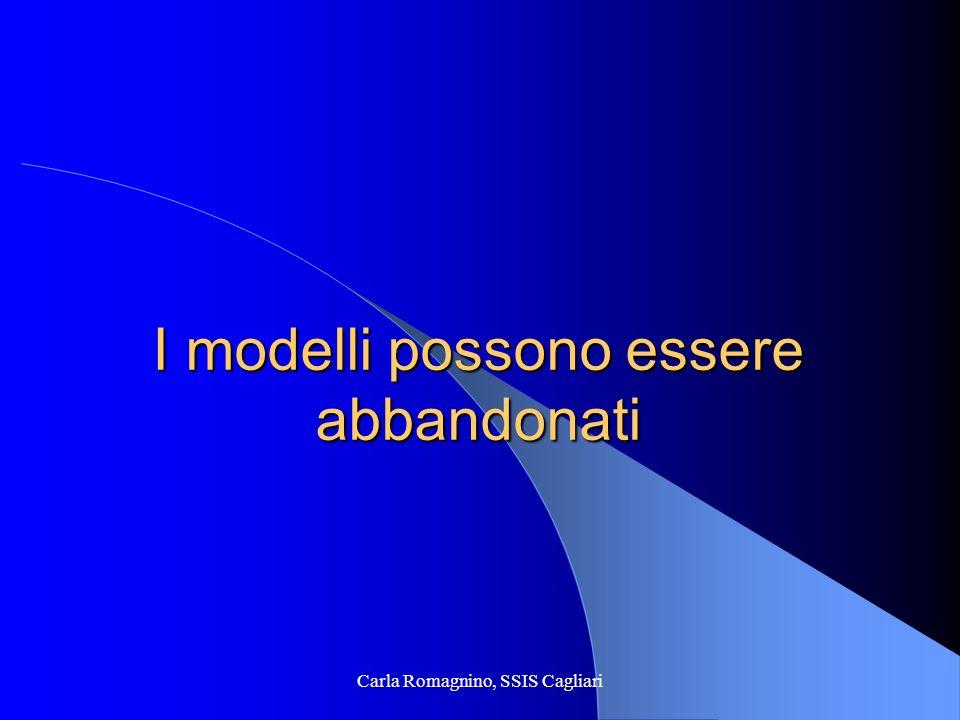 Carla Romagnino, SSIS Cagliari I modelli possono essere abbandonati