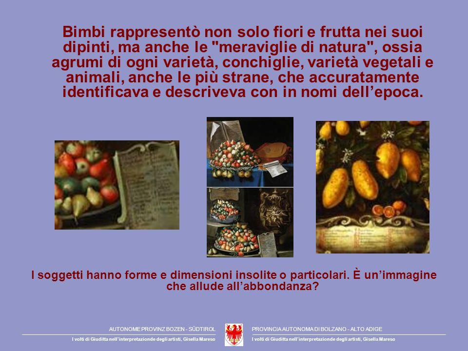 Bimbi rappresentò non solo fiori e frutta nei suoi dipinti, ma anche le