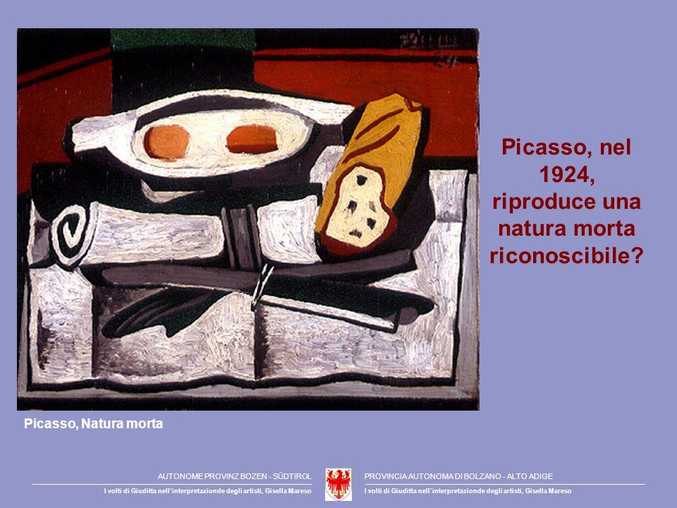 Picasso, nel 1924, riproduce una natura morta riconoscibile? Picasso, Natura morta AUTONOME PROVINZ BOZEN - SÜDTIROLPROVINCIA AUTONOMA DI BOLZANO - AL