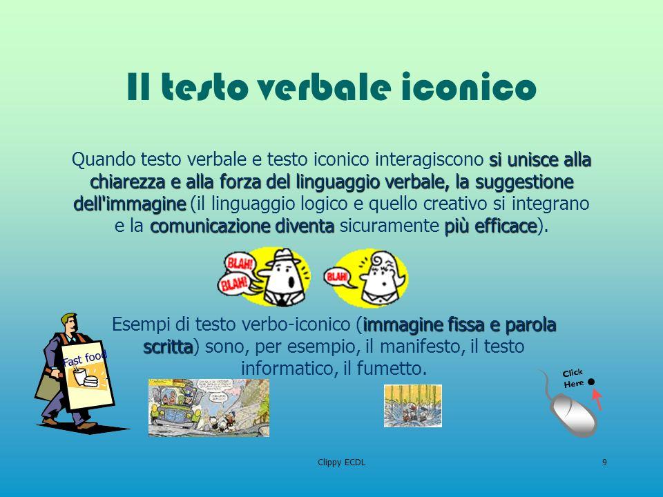 Clippy ECDL9 Il testo verbale iconico si unisce alla chiarezza e alla forza del linguaggio verbale, la suggestione dell'immagine Quando testo verbale