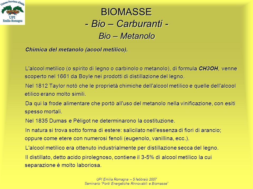 UPI Emilia Romagna – 5 febbraio 2007 Seminario Fonti Energetiche Rinnovabili e Biomasse BIOMASSE - Bio – Carburanti - Bio – Metanolo Chimica del metan