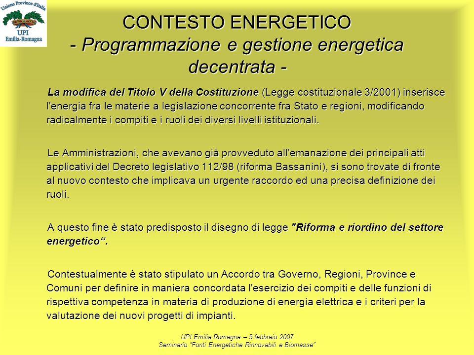 UPI Emilia Romagna – 5 febbraio 2007 Seminario Fonti Energetiche Rinnovabili e Biomasse CONTESTO ENERGETICO - Programmazione e gestione energetica dec